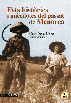 FETS HISTÒRICS I ANÈCDOTES DEL PASSAT DE MENORCA. 2A EDICIÓ