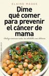 DIME QUÉ COMER PARA PREVENIR EL CÁNCER DE MAMA.OBELISCO-RUST