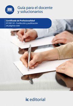 CONFECCION Y PUBLICACION DE PAGINAS WEB. IFCD0110 GUIA PARA EL DOCENTE Y SOLUCIO