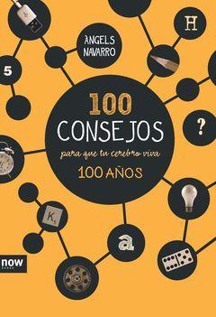 100 CONSEJOS PARA QUE TU CEREBRO VIVA 100 AÑOS