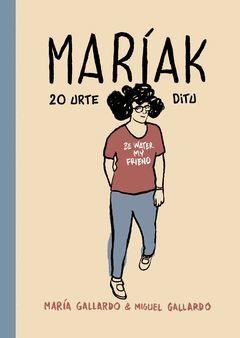 MARÍAK 20 URTE DITU