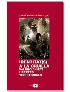 IDENTITAT(S) A LA CRUÏLLA. VALENCIANITAT I REPTES TERRITORIALS