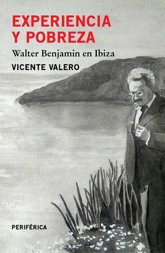 EXPERIENCIA Y POBREZA WALTER BENJAMIN EN IBIZA.PERIFERICA-RUST