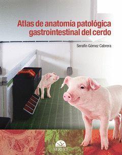 ATLAS DE ANATOMÍA PATOLÓGICA GASTROINTESTINAL DEL CERDO