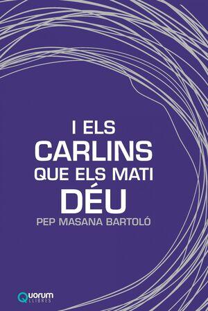 I ELS CARLINS QUE ELS MATI DEU CATALAN
