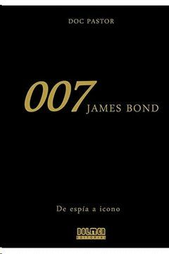007. DE ESPIA A ICONO