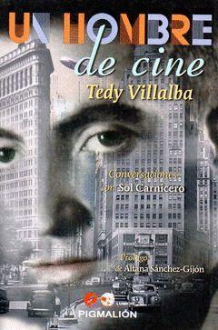 UN HOMBRE DE CINE: TEDY VILLABA