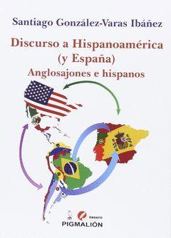 DISCURSO A HISPANOAMÉRICA (Y ESPAÑA)