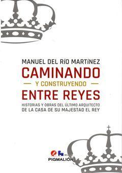 CAMINANDO Y CONSTRUYENDO ENTRE REYES