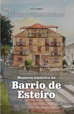 MEMORIA HISTORICA DO BARRIO DE ESTEIRO