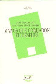 MANOS QUE COBIJARON EL DESPUES (EL OTRO 119).DEVENIR