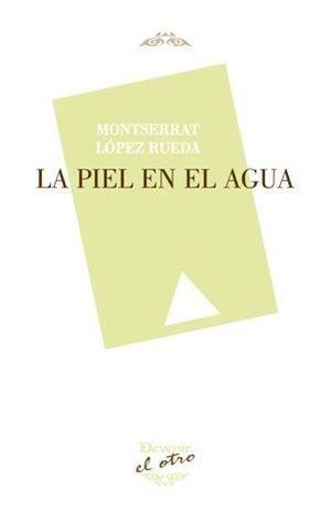 PIEL EN EL AGUA, LA (EL OTRO 117)