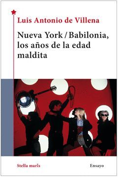 NUEVA YORK/BABILONIA, LOS AÑOS DE LA EDAD MALDITA
