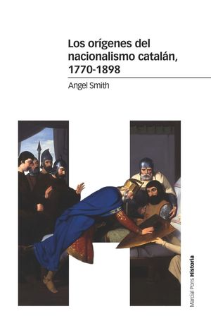 LOS ORIGENES DEL NACIONALISMO CATALAN, 1770-1898