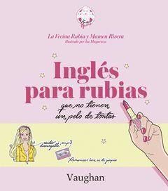 INGLES PARA RUBIAS QUE NO TIENEN UN PELO DE TONTAS.