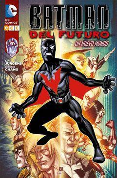 BATMAN DEL FUTURO: UN NUEVO MUNDO