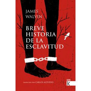 BREVE HISTORIA DE LA ESCLAVITUD