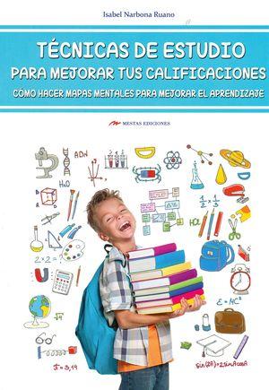 TECNICAS DE ESTUDIO PARA MEJORAR TUS CALIFICACIONES