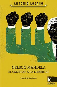 NELSON MANDELA EL CAMI CAP A LA LLIBERTAT