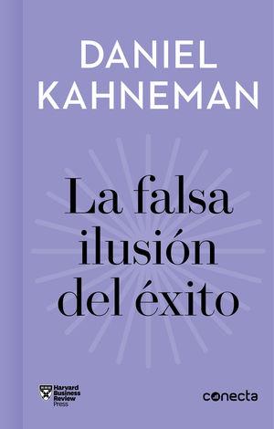 LA FALSA ILUSION DEL EXITO (IMPRESCINDIBLES)