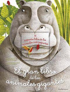 EL GRAN LIBRO DE LOS ANIMALES GIGANTES / EL PEQUEÑO LIBRO DE LOS ANIMALES MAS PE
