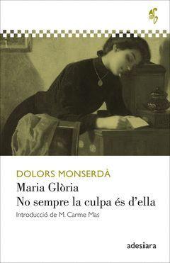 MARIA GLORIA / NO SEMPRE LA CULPA ES D'ELLA