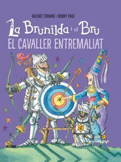 BRUNILDA I BRU. EL CAVALLER ENTREMALIAT