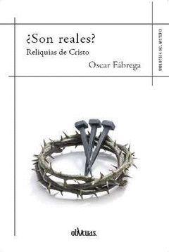 SON REALES? RELIQUIAS DE CRISTO. BTCA MISTERIO/7.