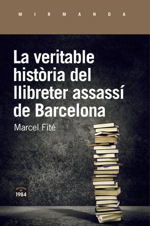 LA VERITABLE HISTORIA DEL LLIBRETER ASSASSI DE BARCELONA