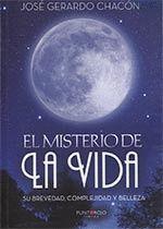 EL MISTERIO DE LA VIDA, SU BREVEDAD, COMPLEJIDAD Y BELLEZA