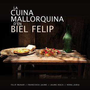 LA CUINA MALLORQUINA D'EN BIEL FELIP