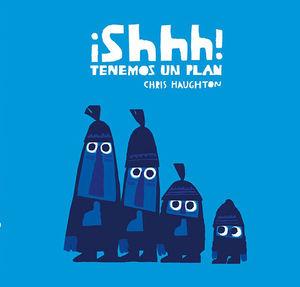 SHHH! TENEMOS UN PLAN