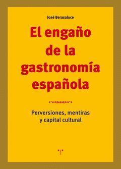 ENGAÑO DE LA GASTRONOMÍA ESPAÑOLA,EL.TREA