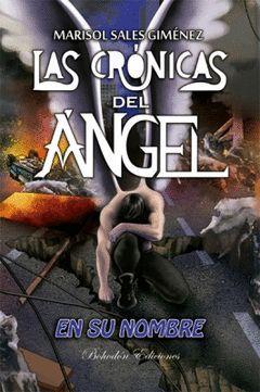 LAS CRONICAS DEL ANGEL. EN SU NOMBRE