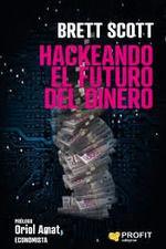 HACKEANDO EL FUTURO DEL DINERO.PROFIT
