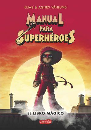 MANUAL PARA SUPERHEROES. LA MASCARA ROJA