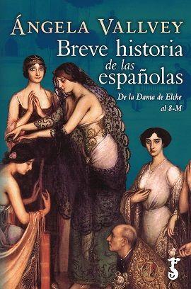 BREVE HISTORIA DE LAS ESPAÑOLAS