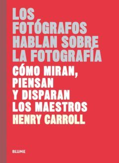 FOTÓGRAFOS HABLAN SOBRE LA FOTOGRAFÍA