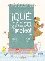 ¡QUE JALEO, TIMOTEO!