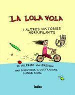LA LOLA VOLA I ALTRES HISTORIES HORRIPILANTS