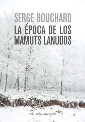 ERA LA ÉPOCA DE LOS MAMUTS LANUDOS