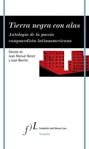 TIERRA NEGRA CON ALAS. ANTOLOGIA DE LA POESIA VANG