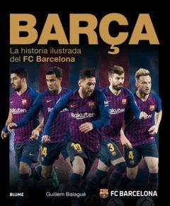 BARÇA.LA HISTORIA ILUSTRADA DEL FC BARCELONA.BLUMA-G