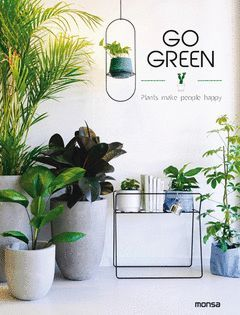 GO GREEN -PLANTS MAKE PEOPLE HAPPY-