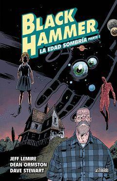 BLACK HAMMER 3. LA EDAD SOMBRÍA 1