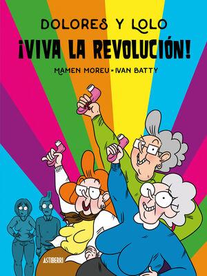 DOLORES Y LOLO 2. VIVA LA REVOLUCION!