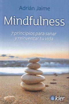MINDFULNESS, 7 PRINCIPIOS PARA SANAR Y REINVENTAR