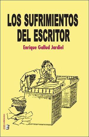 SUFRIMIENTOS DEL ESCRITOR, LOS