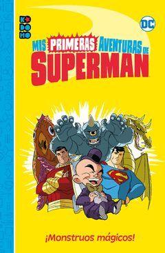 MIS PRIMERAS AVENTURAS DE SUPERMAN: ¡MONSTRUOS MAGICOS!