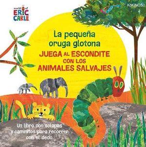 LA PEQUEÑA ORUGA GLOTONA JUEGA AL ESCONDITE CON ANIMALES SALVAJES